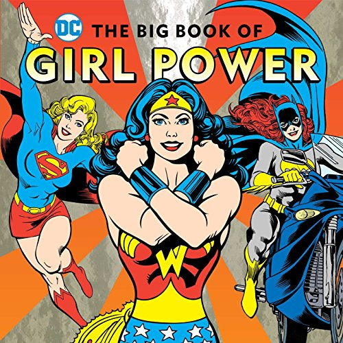 The Big Book of Girl Power (16) (DC Super Heroes)