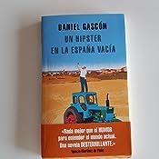 Un Hipster En La España Vacía Literatura Random House Amazon Es Gascón Daniel Libros
