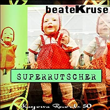 Super Rutscher
