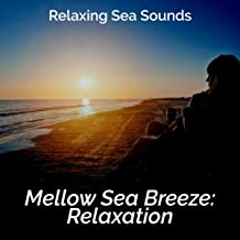 Mellow Sea Breeze: Relaxation