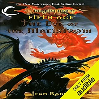 The Eve of the Maelstrom     Dragons of a New Age, Book 3              Written by:                                                                                                                                 Jean Rabe                               Narrated by:                                                                                                                                 Josh Clark                      Length: 10 hrs and 16 mins     1 rating     Overall 5.0