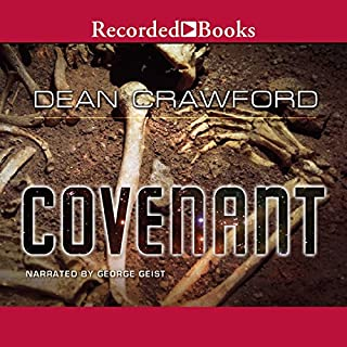 Covenant     A Novel              By:                                                                                                                                 Dean Crawford                               Narrated by:                                                                                                                                 George Geist                      Length: 13 hrs and 51 mins     33 ratings     Overall 3.7