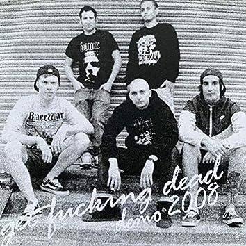 Get Fucking Dead  (Demo 2008)