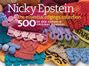 Nicky Epstein The Essential Edgings Collection: 500 of Her Favorite Original Borders