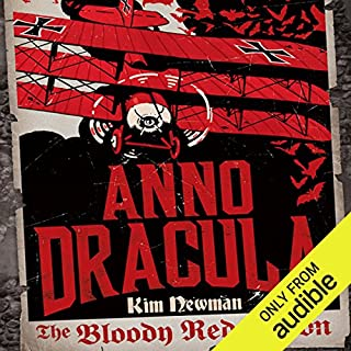 The Bloody Red Baron     Anno Dracula Book 2              By:                                                                                                                                 Kim Newman                               Narrated by:                                                                                                                                 William Gaminara                      Length: 11 hrs and 38 mins     76 ratings     Overall 4.2