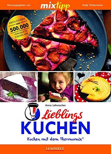 mixtipp Lieblings-Kuchen: Kochen mit dem...