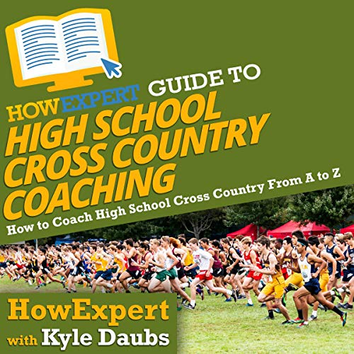 HowExpert Guide to High School Cross Country Coaching  By  cover art