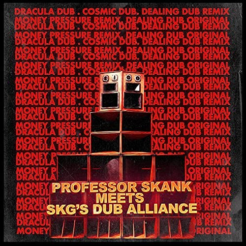 SKG's Dub Alliance & Professor Skank