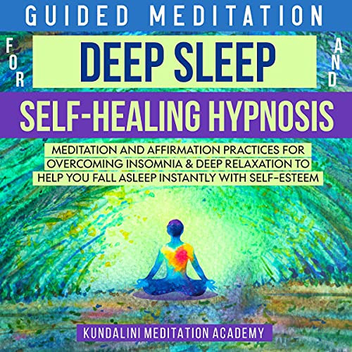 Guided Meditations for Deep Sleep and Self-Healing Hypnosis Audiobook By Kundalini Meditation Academy cover art