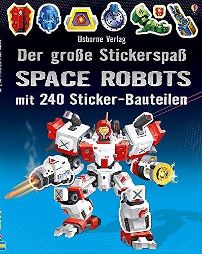 Der große Stickerspaß: Space Robots: mit 240 Sticker-Bauteilen