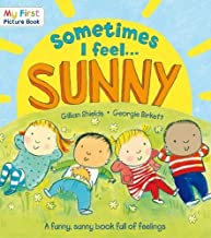 Sometimes I Feel Sunny (My First Picture Book) by Shields, Gillian (2012) Paperback