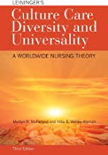 Leininger's Culture Care Diversity and Universality: A Worldwide Nursing Theory (Cultural Care Diversity (Leininger))