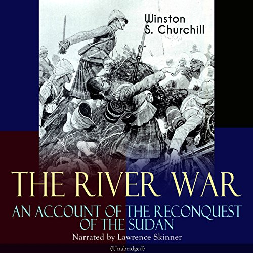 The River War: An Account of the Reconquest of the Sudan audiobook cover art