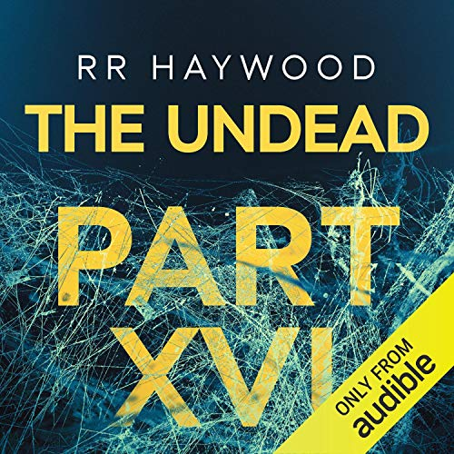 The Undead, Part 16 Audiobook By R. R. Haywood cover art