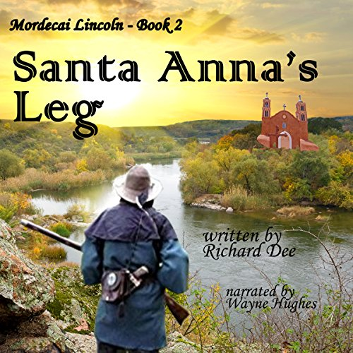 Mordecai Lincoln - Book 2 - Santa Anna's Leg cover art