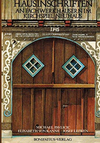 Hausinschriften an Fachwerkhäusern im Kirchspiel Neuhaus. Ein Beitrag zur Siedlungsgeschichte, Volks- und Familienkunde eines alten kirchlichen Verwaltungsbezirks