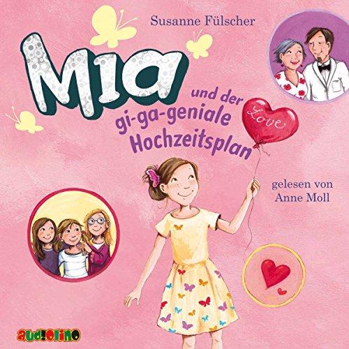 Mia und der gi-ga-geniale Hochzeitsplan (Mia 10) Titelbild