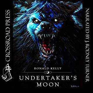 Undertaker's Moon                   By:                                                                                                                                 Ronald Kelly                               Narrated by:                                                                                                                                 J. Rodney Turner                      Length: 15 hrs and 19 mins     141 ratings     Overall 4.4