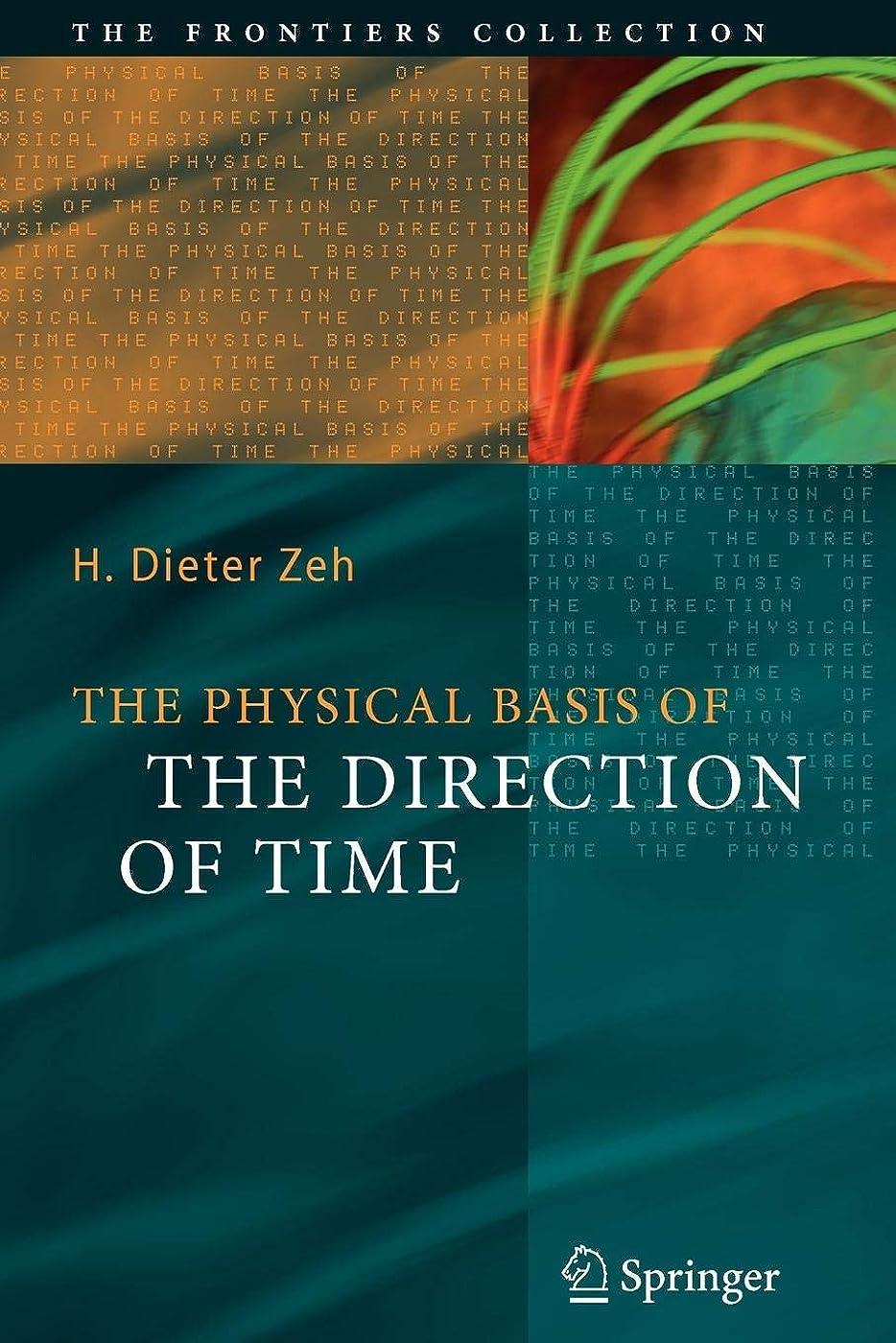 流行息切れ大洪水The Physical Basis of The Direction of Time (The Frontiers Collection)