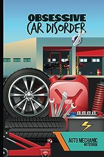 Obsessive Car Disorder - Car Mechanic Notebook: Funny Notebook For Auto Mechanics Mechanical Engineers Mechanician Technic...