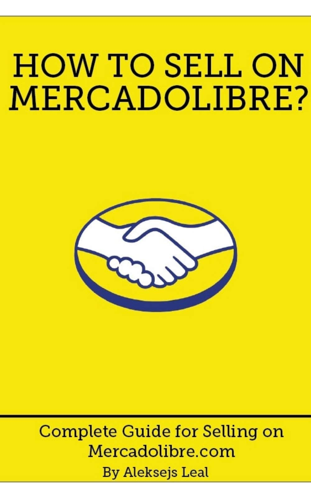 How To Sell On Mercadolibre? The Complete Guide For Selling On Mercadolibre.com