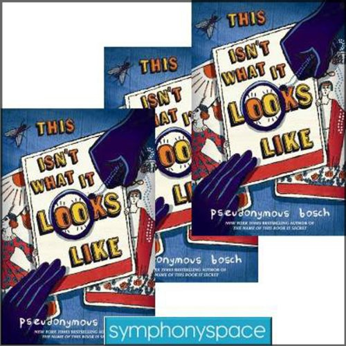 Thalia Kids' Book Club: Pseudonymous Bosch's This Isn't What It Looks Like audiobook cover art