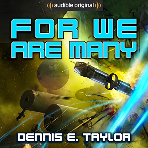 For We Are Many by Dennis E. Taylor - Bob Johansson didn't believe in an afterlife, so waking up after being killed in a car accident was a shock. add to the surprise, he is now a sentient computer....