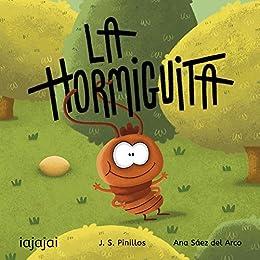 La hormiguita de [J.S.Pinillos, Ana Sáez del Arco]