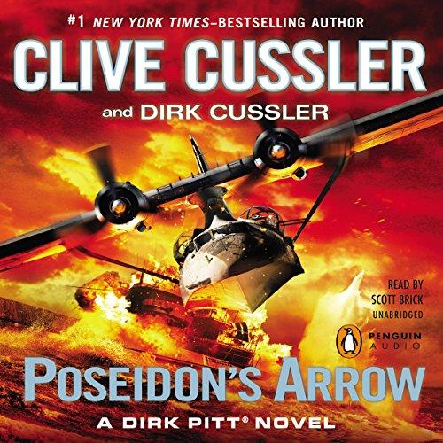 Poseidon's Arrow: A Dirk Pitt Novel, Book 22