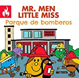 Mr. Men Little Miss parque de bomberos: 2 (Mr. Men & Little Miss en el trabajo)