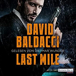 Last Mile     Amos Decker 2              By:                                                                                                                                 David Baldacci                               Narrated by:                                                                                                                                 Dietmar Wunder                      Length: 10 hrs and 57 mins     6 ratings     Overall 2.7