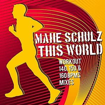This World (Workout 140, 150 & 160 Bpms Mixes)
