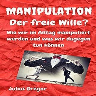 Manipulation - Der freie Wille? Titelbild