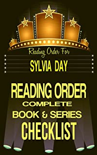 SYLVIA DAY: SERIES READING ORDER & CHECKLIST: SERIES LIST INCLUDES: RENEGADE ANGELS, SHADOW STALKERS, DREAM GUARDIANS, CROSSFIRE & MORE! (The Top Romance ... Reading Order & Checklist Series Book 46)