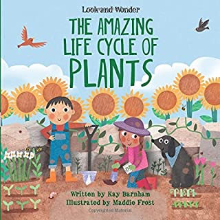 The Amazing Life Cycle of Plants (Look and Wonder)