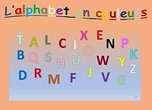 l'alphabet en couleur: A la découverte des lettres et des mots pour enfants maternelle