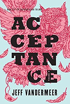 Acceptance: Book Three of the Southern Reach Trilogy by [Jeff VanderMeer]