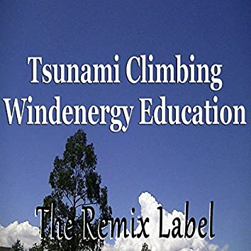 Tsunami Climbing / Windenergy Education (Tribal House Music)