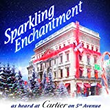 Sparkling Enchantment (As Heard in the Cartier Holiday Display 2013)