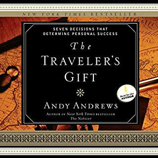 The Traveler's Gift                   By:                                                                                                                                 Andy Andrews                               Narrated by:                                                                                                                                 Andy Andrews                      Length: 4 hrs and 53 mins     2,610 ratings     Overall 4.8