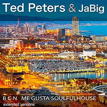 B C N Me Gusta Soulfulhouse (Extended Versions)