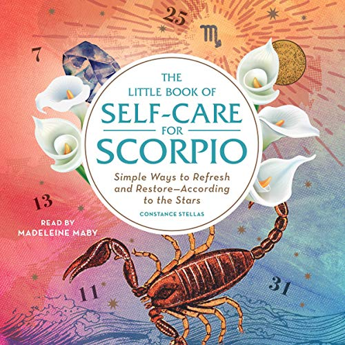 The Little Book of Self-Care for Scorpio     Simple Ways to Refresh and Restore - According to the Stars              De :                                                                                                                                 Constance Stellas                               Lu par :                                                                                                                                 Madeleine Maby                      Durée : 2 h et 10 min     Pas de notations     Global 0,0