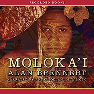Moloka'i                   By:                                                                                                                                 Alan Brennert                               Narrated by:                                                                                                                                 Anne Noelani Miyamoto                      Length: 17 hrs and 27 mins     1,921 ratings     Overall 4.3