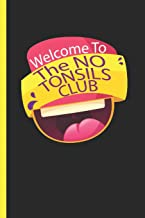 Welcome To The No Tonsils Club: Notebook & Journal For Bullets Or Diary For Tonsil Removal Patients, Dot Grid Paper (120 Pages, 6x9