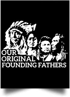 macknessfr Our Original Founding Fathers - Native American Wall Art Print Poster Home Decor(24x31)
