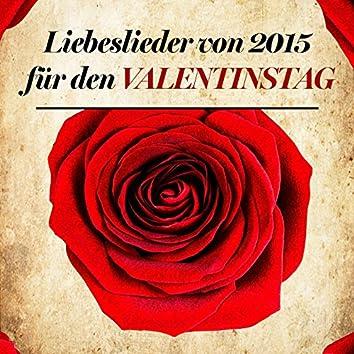 Liebeslieder von 2015 für den Valentinstag