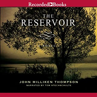 The Reservoir                   By:                                                                                                                                 John Milliken Thompson                               Narrated by:                                                                                                                                 Tom Stechschulte                      Length: 11 hrs and 21 mins     12 ratings     Overall 3.5