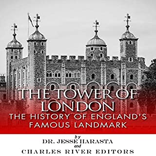 The Tower of London     The History of England's Famous Landmark              By:                                                                                                                                 Charles River Editors,                                                                                        Dr. Jesse Harasta                               Narrated by:                                                                                                                                 Phillip J. Mather                      Length: 1 hr and 10 mins     16 ratings     Overall 4.0
