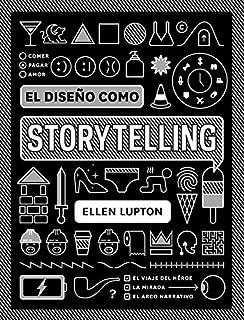 El diseño como storytelling (Spanish Edition)