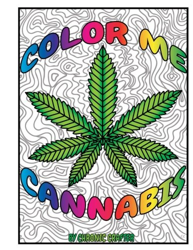 Color Me Cannabis: Marijuana Themed Coloring Book